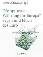 Die optimale Währung für Europa?: Segen…