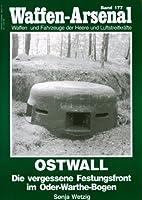 Ostwall: Die vergessene Festungsfront im…