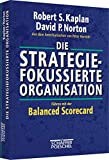 Robert S. Kaplan: Die strategiefokussierte Organisation.