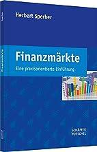 Finanzmärkte: Eine praxisorientierte…