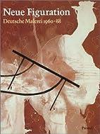 Neue Figuration. Deutsche Malerei 1960-1988