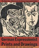 German expressionist prints and drawings :…