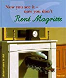 Wenzel, Angela: Rene Magritte: Now You See It--Now You Don't (Adventures in Art (Prestel))