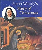 Sister Wendy's story of Christmas by Wendy…
