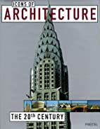 Icons of Architecture: The 20th Century…