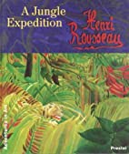 Henri Rousseau : A jungle expedition by…