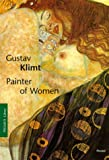 Susanna Partsch: Gustav Klimt: Painter of Women (Pegasus Library)