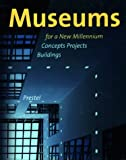 Sachs, Angeli: Museums for a New Millennium: Concepts Projects Buildings