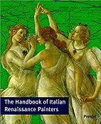 The Handbook of Italian Renaissance Painters…