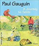 Becker, Christoph: Paul Gauguin: A Journey to Tahiti (Adventures in Art)