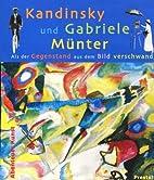 Kandinsky und Gabriele Münter: Als der…