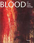 Blood: Art, Power, Politics, and Pathology…