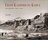 Khan, Omar: From Kashmir to Kabul: The Photographs of John Burke and William Baker 1860-1900