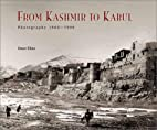 From Kashmir to Kabul: The Photographs of…