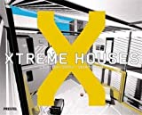 Smith, Courtenay: Xtreme Houses