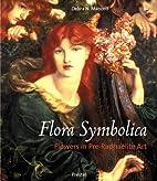 Flora Symbolica: Flowers in Pre-Raphaelite…