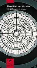Pinakothek Der Moderne, Munich : guide to…