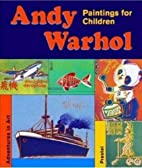 Andy Warhol : Paintings for children by…