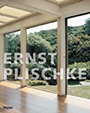 Sarnitz, August: Ernst Plischke: The Complete Works: Modern Architecture for the New World