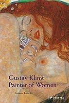 Gustav Klimt: Painter of Women by Susanna…