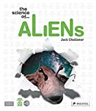 The science of...Aliens by Jack Challoner