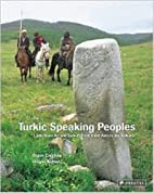 The Turkic Speaking Peoples: 1,500 Years of…