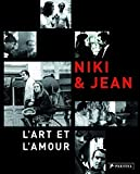 Tinguely, Jean: Niki &amp; Jean: L&#39;art Et L&#39;amour
