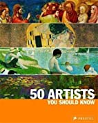 50 Artists You Should Know (50 You Should…