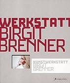 Kunstwerkstatt Birgit Brenner by Marion…