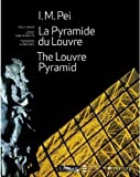 Jodidio, Philip: I. M. Pei: The Louvre Pyramid