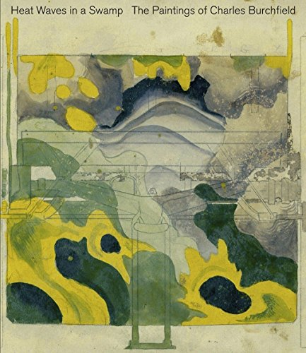 heat-waves-in-a-swamp-the-paintings-of-charles-burchfield