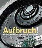 Aufbruch!: Architektur der fünfziger…