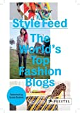 Oliver, William: Style Feed: The World's Top Fashion Blogs