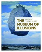 The Museum of Illusions: Optical Tricks in…