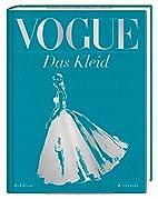 VOGUE: Das Kleid: 100 Jahre Eleganz,…