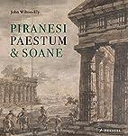 Piranesi, Paestum & Soane by John Wilton-Ely