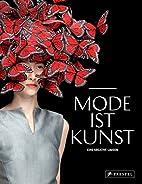 Mode ist Kunst by Alison Kubler Mitchell…