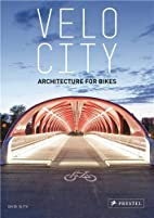 Velo-City: Architecture for Bikes by Gavin…