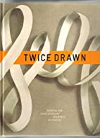 Twice Drawn: Modern and Contemporary…