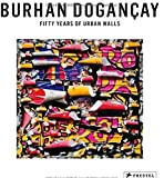Calikogu, Levent: Fifty Years of Urban Walls: A Burhan Dogançay Retrospective