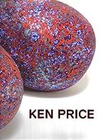 Ken Price Sculpture: A Retrospective by…