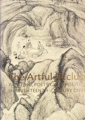 the-artful-recluse-painting-poetry-and-politics-in-17th-century-china