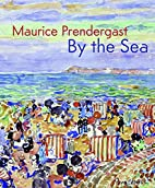 Maurice Prendergast : by the sea by Joachim…
