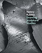 Nancy Rubins: Drawing, Sculpture, Studies by…
