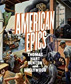 American Epics: Thomas Hart Benton and…