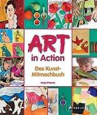 Art in Action: Das Kunst-Mitmachbuch by Maja…