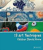 13 Art Techniques Children Should Know by…