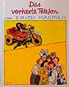 Das verhexte Telefon by Erich Kästner