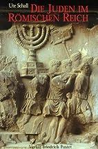 Die Juden im Römischen Reich by Ute Schall