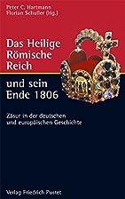 Das Heilige Römische Reich und sein Ende…